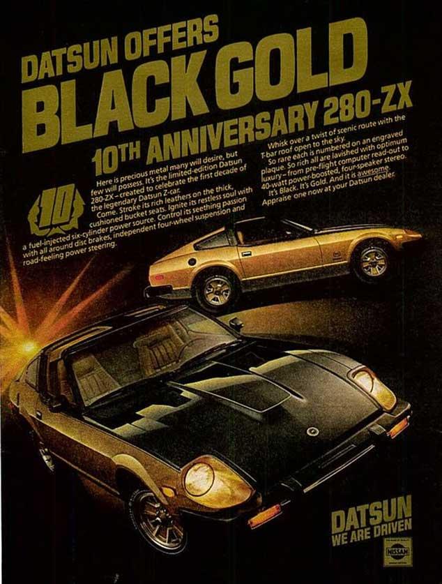 """Datsun 280zx classic ad """"Datsun offers BLACK GOLD. 10th Anniversary 280-ZX."""""""