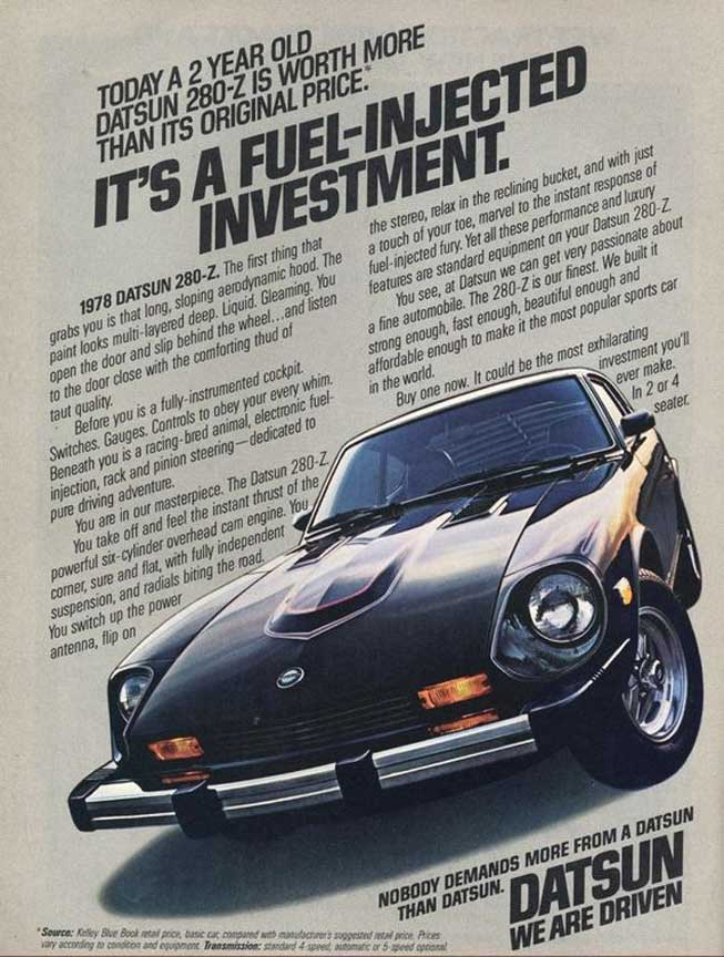 """Datsun 280z vintage ad """"Today a 2 year old Datsun 280z is worth more than its original price. It's a fuel-injected investment."""""""