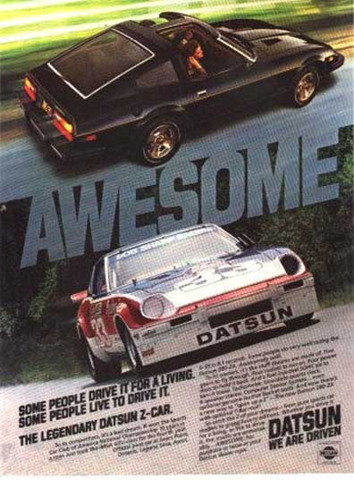 """Datsun 280ZX vintage ad """"AWESOME. Some people drive it for a living. Some people live to drive it. The legendary Datsun Z-car."""""""